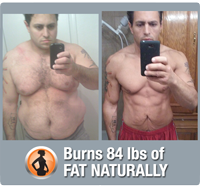 Burns 84 lbs of fat in 5 months naturally